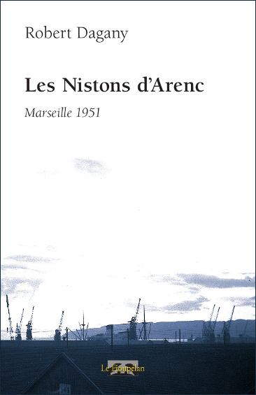 Les nistons d'Arenc - Robert Dagany (2016)